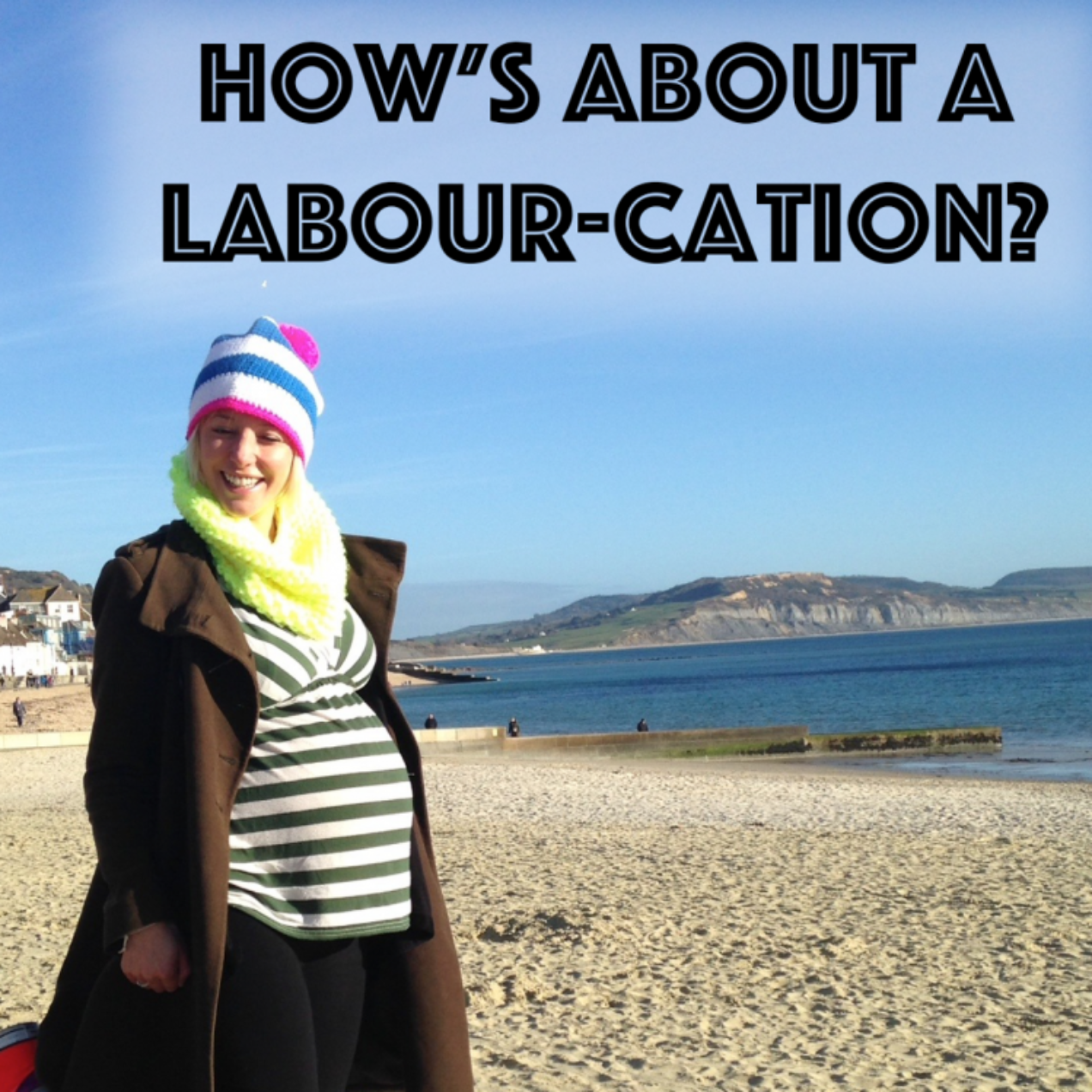 Last-second mum-to-be mini break: the Labour-cation!